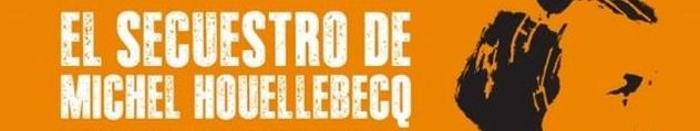 Banner secuestro de michel houellebecq