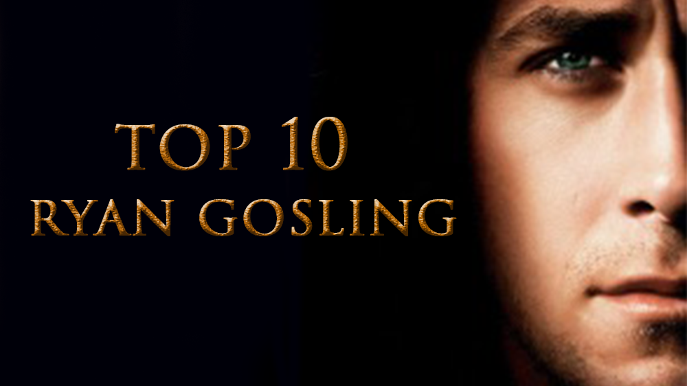 top-10-ryan-gosling
